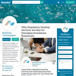 Why Regulatory Hosting Services Are Key for Emerging Investment Businesses