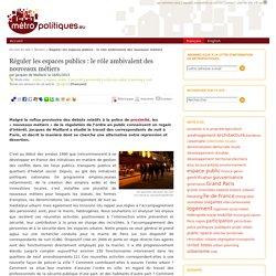 Réguler les espaces publics : le rôle ambivalent des nouveaux métiers
