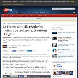 La France doit-elle réguler les moteurs de recherche, et surtout Google ?