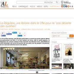 """La Régulière, une librairie dans le 18e pour ne """"pas déserter des quartiers"""""""
