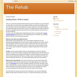 The Rehab: Quitting heroin: What to expect