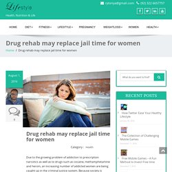 Drug rehab may replace jail time for women