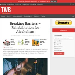 Breaking Barriers - Rehabilitation for Alcoholism