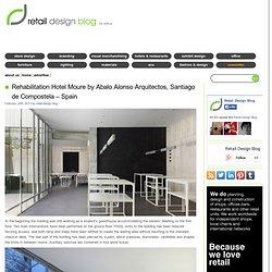 Rehabilitation Hotel Moure by Abalo Alonso Arquitectos, Santiago de Compostela – Spain