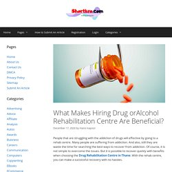 What Makes Hiring Drug orAlcohol Rehabilitation Centre Are Beneficial?