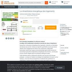 La réhabilitation énergétique des logements - Philippe Outrequin ,...