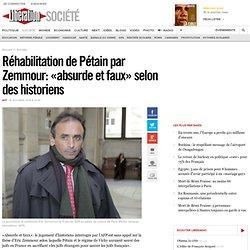 Réhabilitation de Pétain par Zemmour: «absurde et faux» selon des historiens