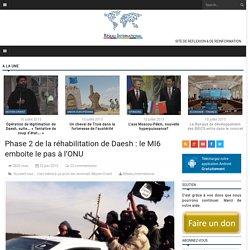 Phase 2 de la réhabilitation de Daesh : le MI6 emboite le pas à l'ONU