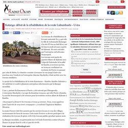Katanga: début de la réhabilitation de la route Lubumbashi – Uvira