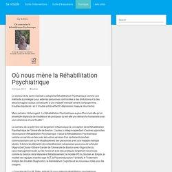 Où nous mène la Réhabilitation Psychiatrique