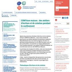 CONFiture maison : des ateliers d'écriture et de création pendant le confinement - Réhabilitation psychosociale et remédiation cognitive