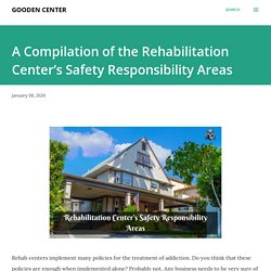 A Compilation of the Rehabilitation Center's Safety Responsibility Areas