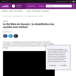 Le Roi Mata du Vanuatu : la réhabilitation des sociétés sans écriture