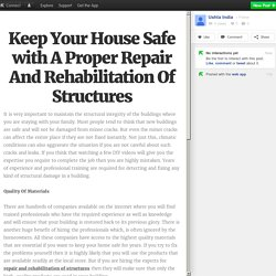 Keep Your House Safe with A Proper Repair And Rehabilitation Of Structures