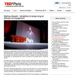 Mathieu Baudin : réhabiliter le temps long et diffuser le changement
