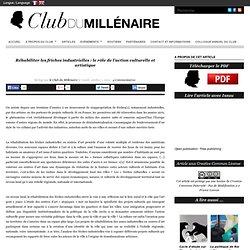 Réhabiliter les friches industrielles : le rôle de l'action culturelle et artistique : Club du millénaire