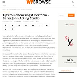 Tips to Rehearsing & Perform - Barry John Acting Studio - WP Browse