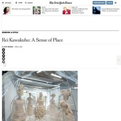 Rei Kawakubo - A Sense of Place