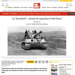 """La """"Das Reich"""": chemin de sang dans le Sud-Ouest"""