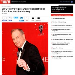 Bill O'Reilly's 'Hippie Dippie' Subject Strikes Back, Sues Host for Mockery