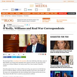 O'Reilly, Williams and Real War Correspondents