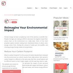 Reimagine Your Environmental Impact