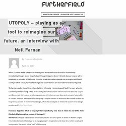 UTOPOLY - playing as a tool to reimagine our future: an interview with Neil Farnan - Furtherfield