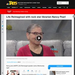 Life Reimagined with rock star librarian Nancy Pearl