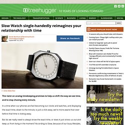 Slow Watch single-handedly reimagines your relationship with time