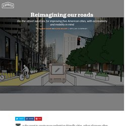 Reimagining our roads: 5 designs to improve our cities - Curbed