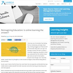 Reimagining Education: Is online learning the answer?
