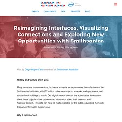 Reimagining Interfaces, Visualizing Connections and Exploring New Opportunities with Smithsonian