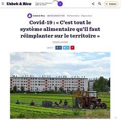 Covid-19 : « Il faut réimplanter tout le système alimentaire sur le territoire » 8 mai 2020