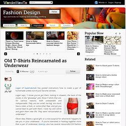 Old T-Shirts Reincarnated as Underwear « Wonderment Blog