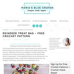 Reindeer Treat Bag - Free Crochet Pattern - Maria's Blue Crayon