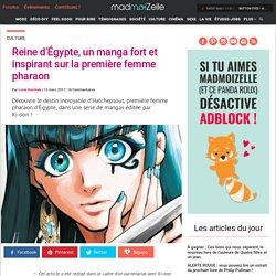 Reine d'Égypte : le manga sur la première femme pharaon
