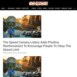 The Speed Camera Lottery Adds Positive Reinforcement To Encourage People To Obey The Speed Limit