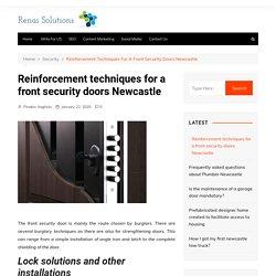 Reinforcement techniques for a front security doors Newcastle - Renai Solutions