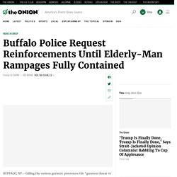 Buffalo Police Request Reinforcements Until Elderly-Man Rampages Fully Contained