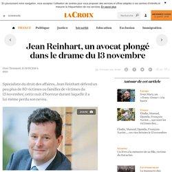 Jean Reinhart, un avocat plongé dans le drame du 13novembre - La Croix