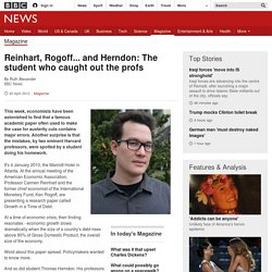 Reinhart, Rogoff... and Herndon: The student who caught out the profs