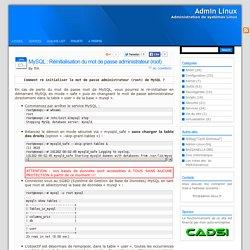 Admin Linux » Blog Archive » MySQL : Réinitialisation du mot de passe administrateur (root)