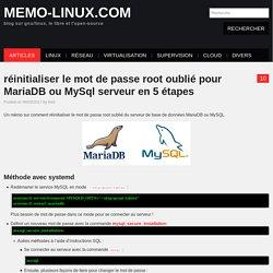 réinitialiser le mot de passe root oublié pour MariaDB ou MySql serveur en 5 étapes