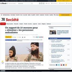Un rapport de 37 mesures pour «réinsérer» les personnes radicalisées