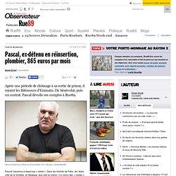 Pascal, ex-détenu en réinsertion, plombier, 865 euros par mois