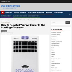 How To Reinstall Your Air Cooler In The Starting of Summer – Web Online Studio