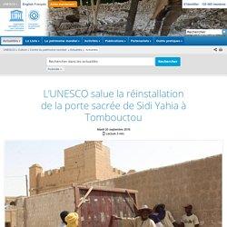 L'UNESCO salue la réinstallation de la porte sacrée de Sidi Yahia à Tombouctou - UNESCO Centre du patrimoine mondial