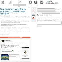 Transférer son WordPress local vers un serveur sans réinstaller