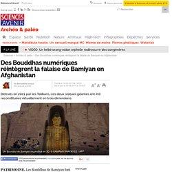 Des Bouddhas numériques réintègrent la falaise de Bamiyan en Afghanistan - 15 juin 2015
