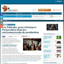 Les FabLabs, pour réintégrer l'innovation dans les environnements de production